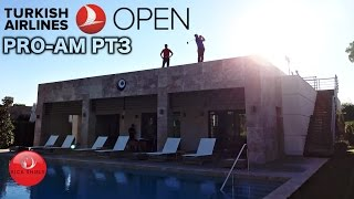 16th Tee On Top Of A Villa! Turkish Airlines Open Pro-am Pt3