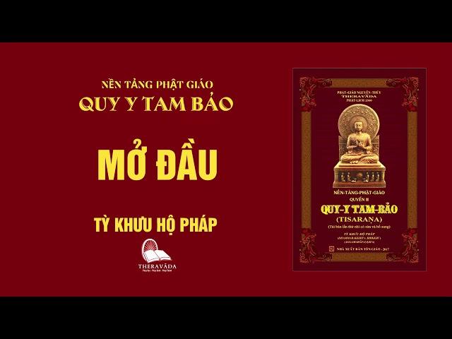 01. Mở Đầu - Tỳ Khưu Hộ Pháp - QUY Y TAM BẢO