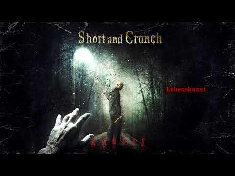 Short and Crunch - Lebenskunst
