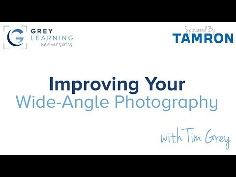 Improving your Wide-Angle Photography - GreyLearning Webinar