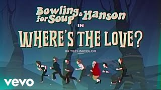 Bowling For Soup - Where's The Love Feat. Hanson (Official Music Video) ft. Hanson
