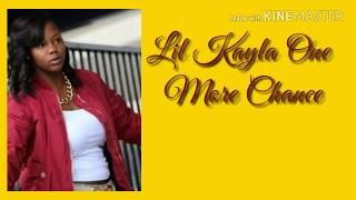 Lil Kayla -one more chance