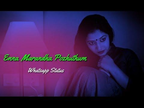 Enna Marandha Pozhuthum || 90s Sad Song || Whatsapp Status