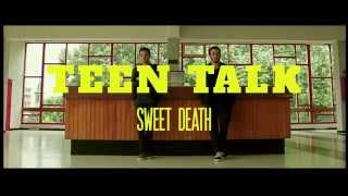Teen Talk  - Sweet Death (official music video)