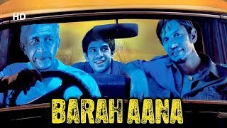 Barah Aana (HD) | Naseeruddin Shah | Vijay Raaz | Arjun Mathur | Latest Bollywood Movie