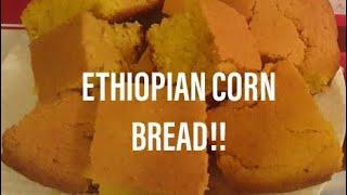 የበቆሎ ዳቦ አሰራር !!(HOW TO COOK CORN BREAD!)/ETHIOPIAN FOOD