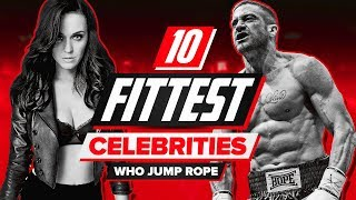 10 Fittest Celebrities Who Jump Rope