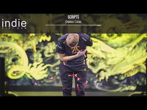 [Vietsub+Lyrics] Chelsea Cutler - Scripts