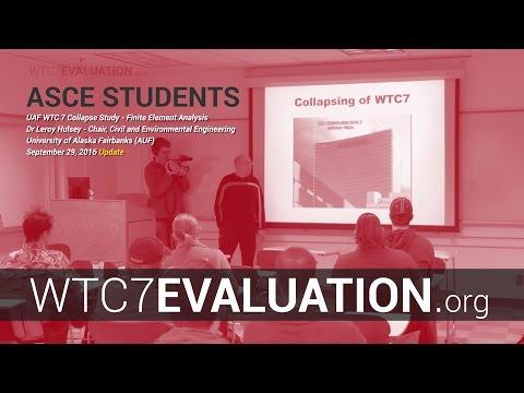 WTC 7 Evaluation Sept 2016 Update: ASCE UAF Students host Dr. Hulsey