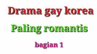 Video Drama gay korea paling romantis dan haru wajib nonton download MP3, 3GP, MP4, WEBM, AVI, FLV Juni 2018