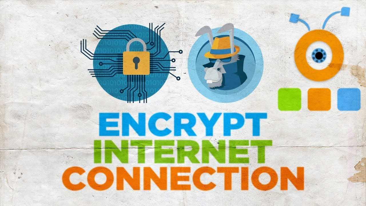 How to Encrypt your Internet Connection | How to Encrypt Internet ...