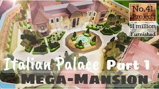 Roblox | BLOXBURG: Italian Palace Mega Mansion (Part 1) (Speed Build)