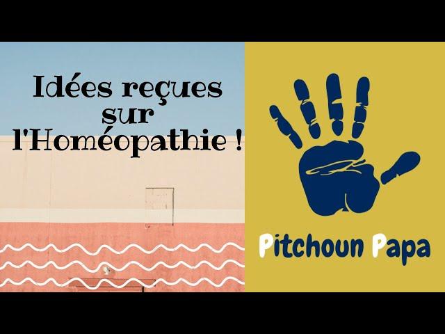 Idées reçues sur l'homéopathie !