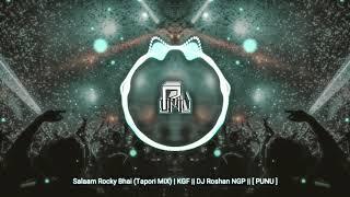 Salaam Rocky Bhai (Tapori MiX) | KGF || DJ Roshan NGP || [ PUNU ]
