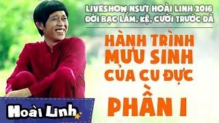 liveshow nsut hoai linh 2016 - p1 - doi bac lam ke cuoi truoc da - hanh trinh muu sinh cua cu duc