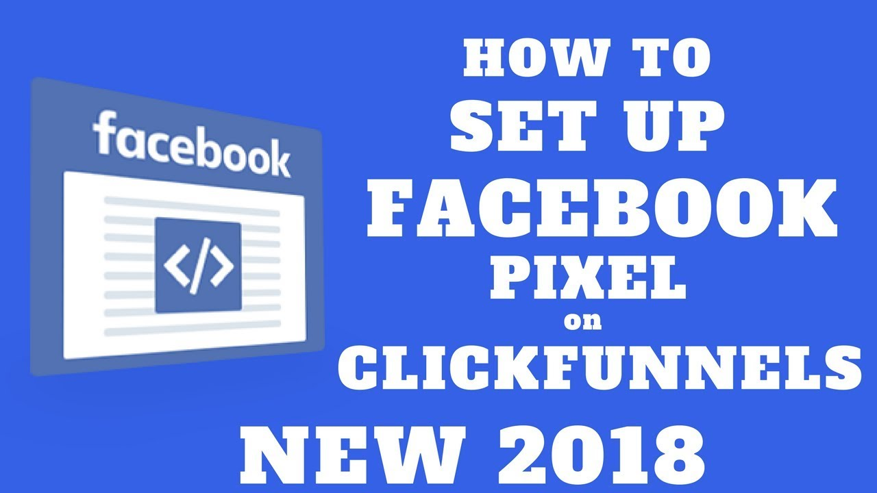 How To Set Up Facebook Pixel on Clickfunnels NEW 2018