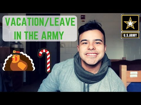 How Does Vacation/Leave Work In The Army | Joining The Army (2018)
