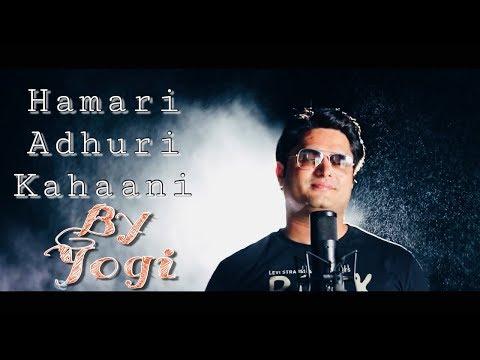 Hamari Adhuri Kahani - Arijit  |Cover Song | Yogesh Sharma |