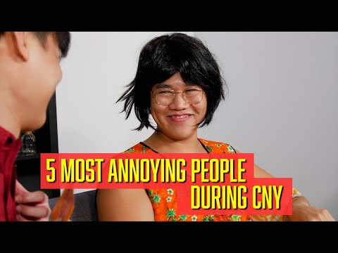 5 Most Annoying People During CNY (PLUS SPECIAL ANNOUNCEMENT)