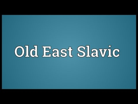 Old East Slavic Meaning