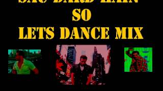 SAU DARD HAIN SO LETS DANCE MIX