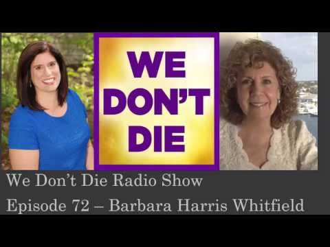Episode 72   Barbara Harris Whitfield on We Don't Die Radio Show