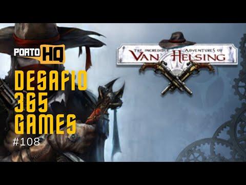 365 Games #108 - The Incredible Adventures of Van Helsing  