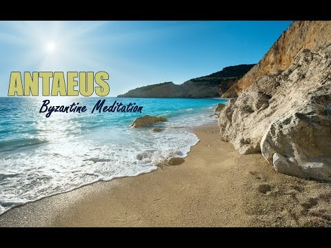 ⚱️ Antaeus - Byzantine Meditation  🎶