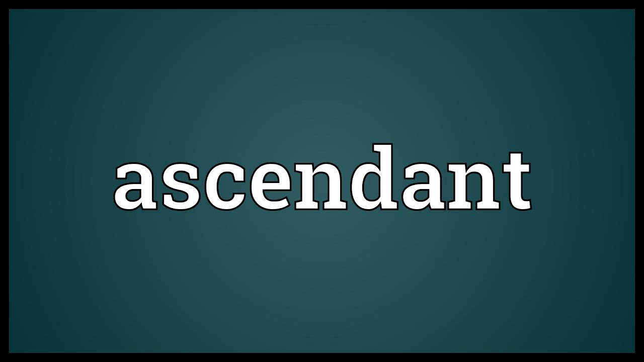 Ascendant Meaning - YouTube