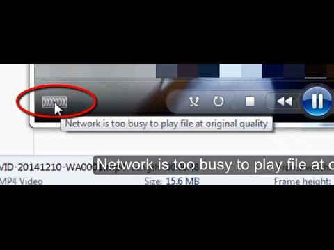 Network is too busy to play file at original quality (Windows Media ...