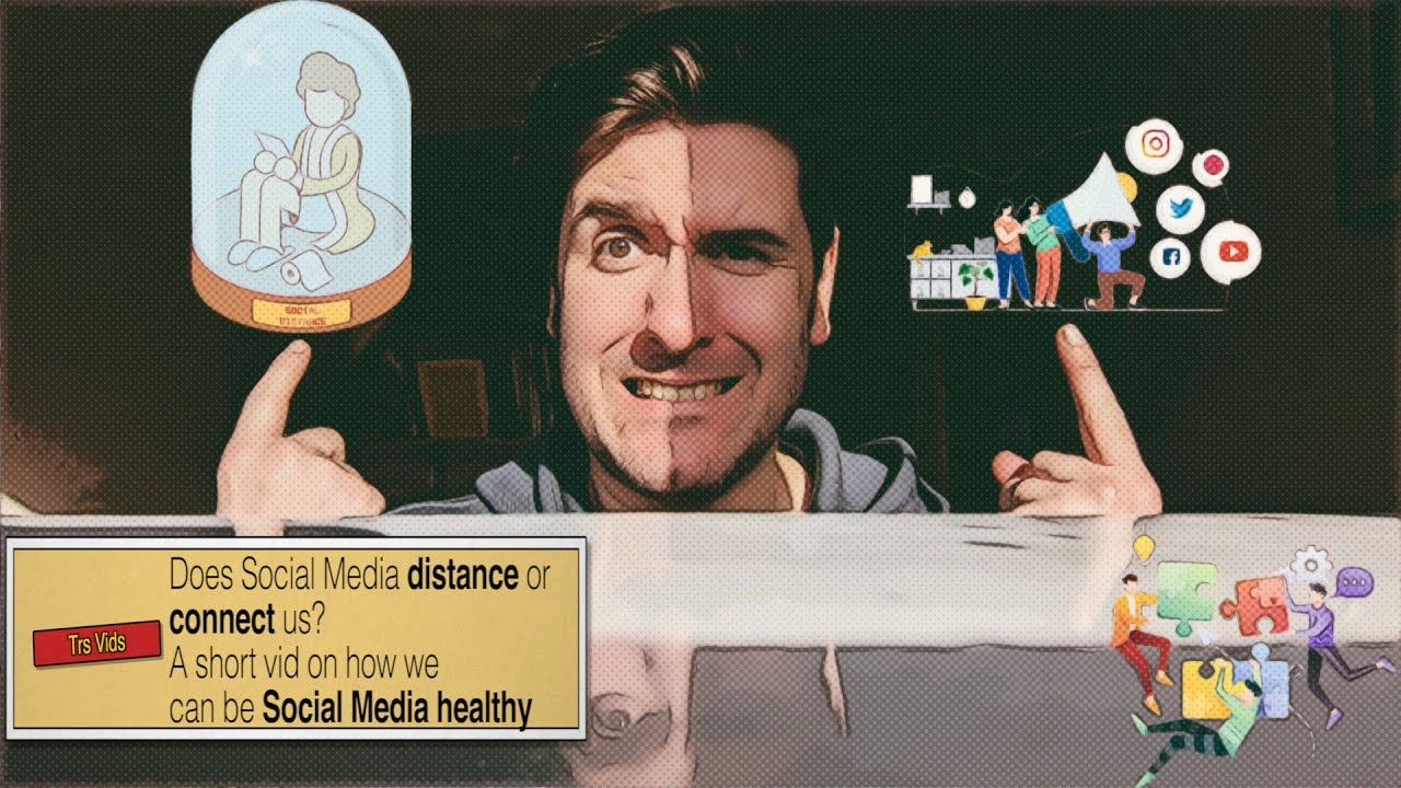 Does Social Media distance or connect us - A short Blog and vid on how to be Social Media healthy