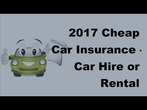 2017 Cheap Car Insurance |  Car Hire or Rental Insurance