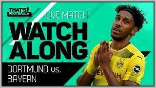 Borussia Dortmund vs Bayern Munich LIVE Stream Watchalong