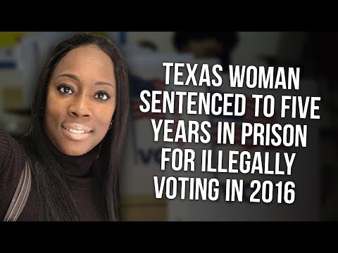 Texas Woman Sentenced To Five Years In Prison For Illegally Voting In 2016