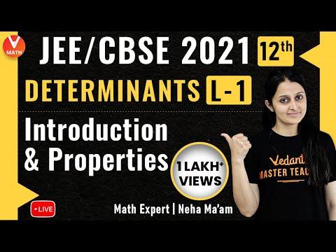 Determinants L-1 | Introduction U0026 Properties | Class 12 | JEE Maths | JEE 2021 | Vedantu