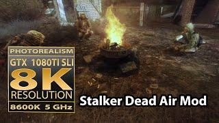 S.T.A.L.K.E.R. Dead Air mod 8K gameplay (GTX 1080 Ti SLI) | Stalker Dead Air 8K resolution