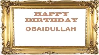 Obaidullah   Birthday Postcards & Postales - Happy Birthday