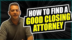 How To Find A Good Closing Attorney or Title Company?