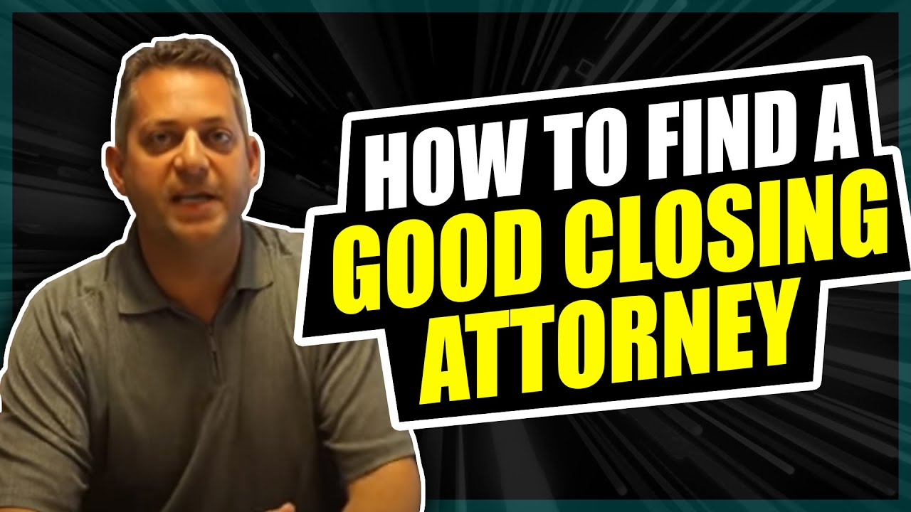 How To Find A Good Closing Attorney Or Title Company Youtube