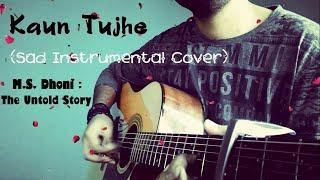 Kaun Tujhe   Sad Instrumental Cover   Guitar   M. S. Dhoni : The Untold Story