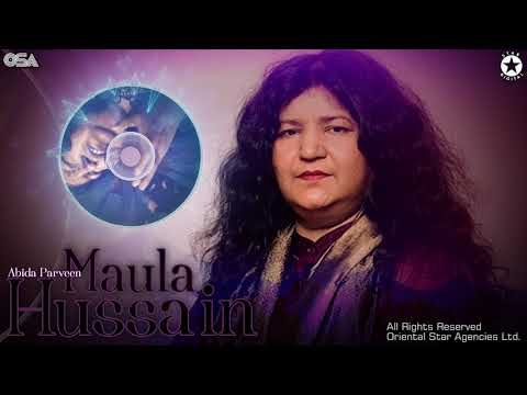 Maula Hussain | Abida Parveen | Complete Full Version | Official HD Video | OSA Worldwide