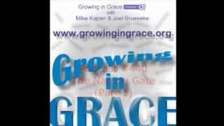 The Narrow Gate (Part 1) (Growing in Grace #440)