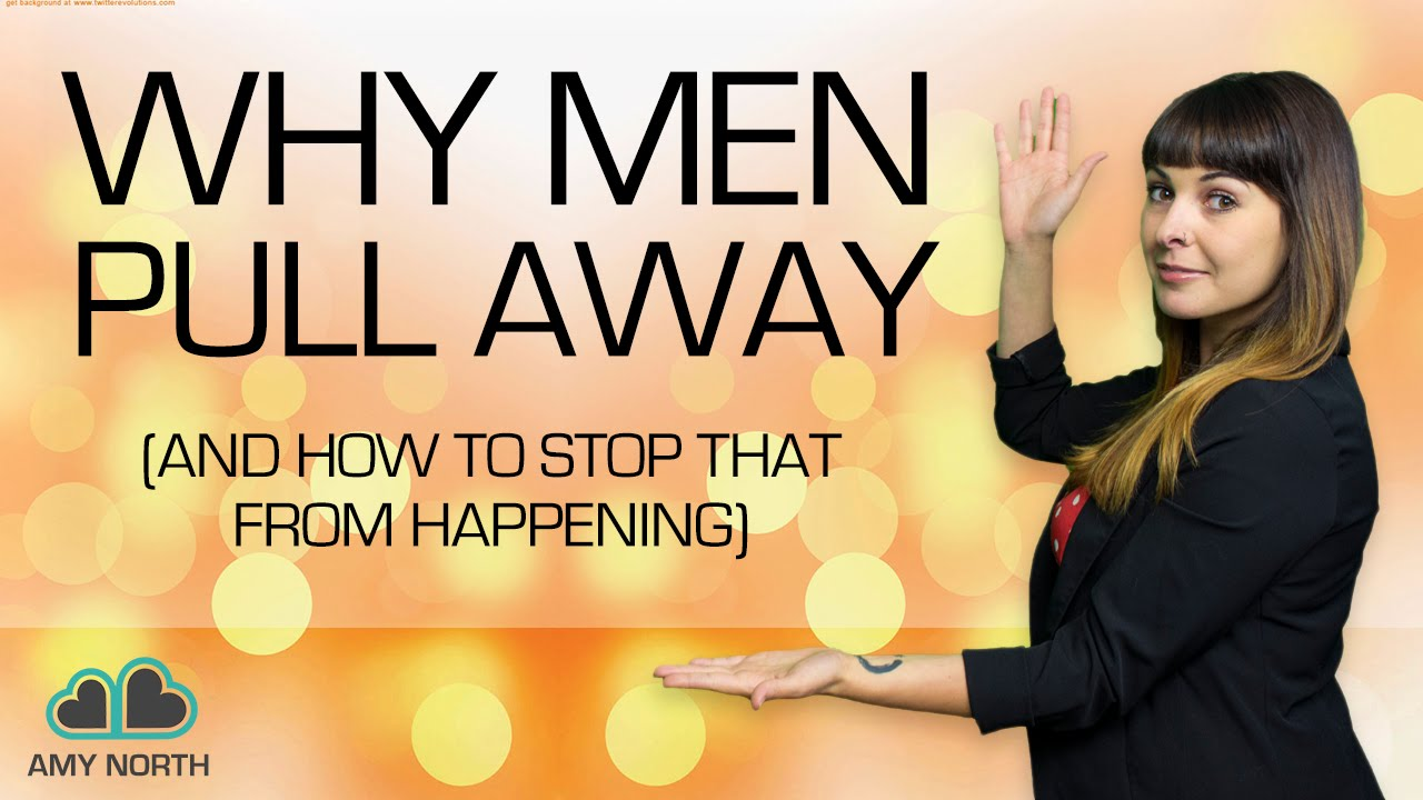 why women pull away from men