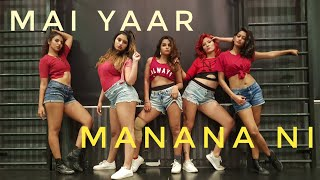 Main Yaar Manana Ni - Dance Mix | The BOM Squad | Svetana Kanwar Choreography