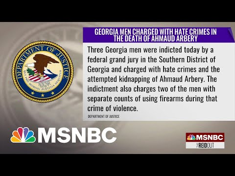 3 Men Charged With Federal Hate Crimes In Killing Of Ahmaud Arbery In Georgia | The ReidOut | MSNBC