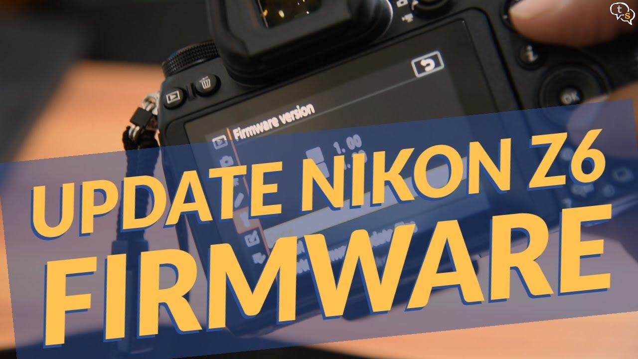 Updating Nikon Z6 Firmware