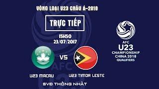 FULL | U23 MACAU vs U23 TIMOR LESTE | BẢNG I VÒNG LOẠI VCK U23 CHÂU Á 2018 thumbnail