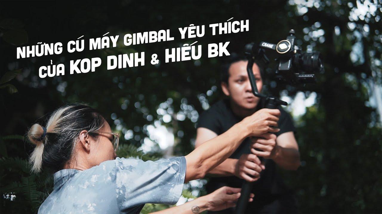 Những cú máy gimbal yêu thích của Kop Dinh & Hiếu BK // ft. Zhiyun Crane 2S