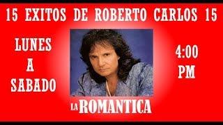 15 Exitos de Roberto Carlos (Canciones de la Romántica)
