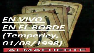 ALMAFUERTE En Vivo - (1998, en El Borde) Inedito